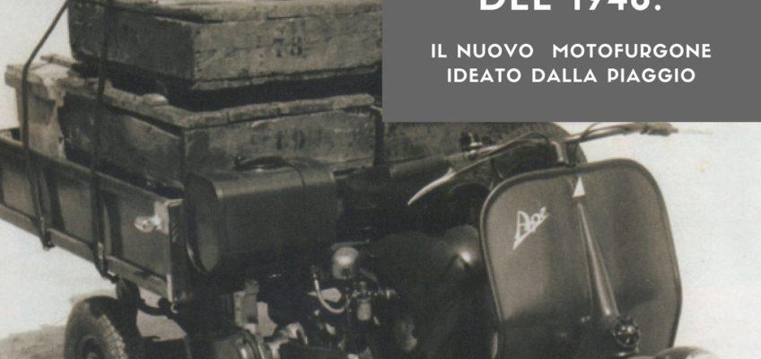 APE, IL MOTOFURGONE UTILITARIO, ideato dalla Piaggio.