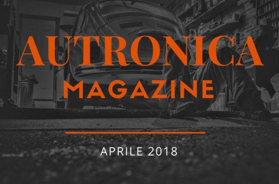 Aprile 2018 esce il tredicesimo numero del Magazine di Autronica.